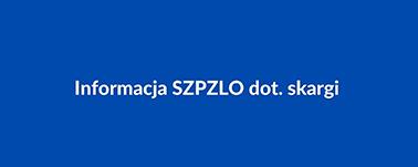 Informacja SZPZLO dot. skargi